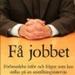 Bok: Få jobbet
